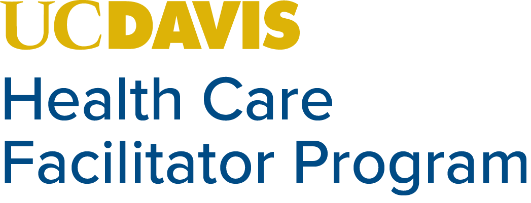 UC Davis Health Care Facilitator Program